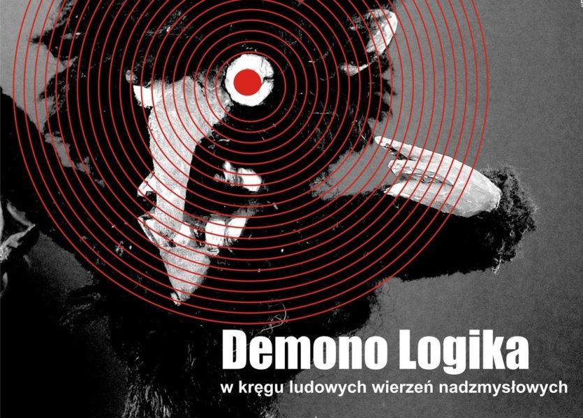"""Więcej o: Wernisaż wystawy pt. """"Demono Logika"""""""